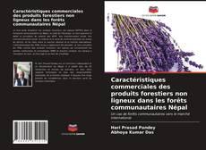 Portada del libro de Caractéristiques commerciales des produits forestiers non ligneux dans les forêts communautaires Népal