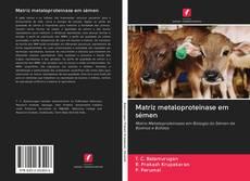 Обложка Matriz metaloproteinase em sémen
