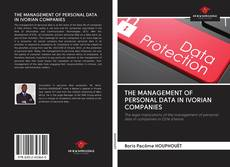 Bookcover of THE MANAGEMENT OF PERSONAL DATA IN IVORIAN COMPANIES