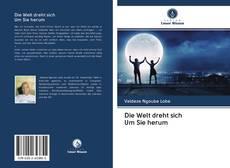Bookcover of Die Welt dreht sich Um Sie herum