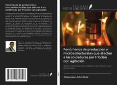 Capa do livro de Fenómenos de producción y microestructurales que afectan a las soldaduras por fricción con agitación