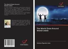 Bookcover of The World Goes Around Wokół ciebie