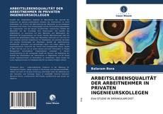 Capa do livro de ARBEITSLEBENSQUALITÄT DER ARBEITNEHMER IN PRIVATEN INGENIEURSKOLLEGEN