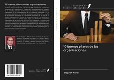 Bookcover of 10 buenos pilares de las organizaciones