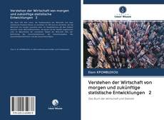 Portada del libro de Verstehen der Wirtschaft von morgen und zukünftige statistische Entwicklungen 2