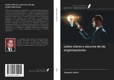 Bookcover of Lados claros y oscuros de las organizaciones