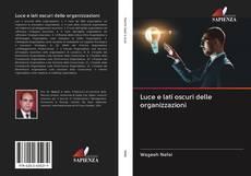 Обложка Luce e lati oscuri delle organizzazioni