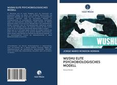 Bookcover of WUSHU ELITE PSYCHOBIOLOGISCHES MODELL