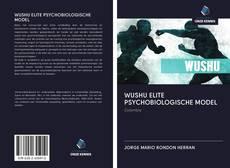 Bookcover of WUSHU ELITE PSYCHOBIOLOGISCHE MODEL