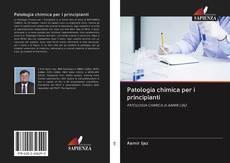 Обложка Patologia chimica per i principianti
