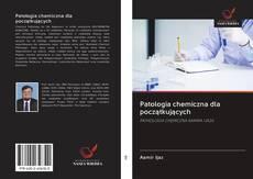 Bookcover of Patologia chemiczna dla początkujących