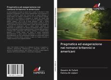 Bookcover of Pragmatica ed esagerazione nei romanzi britannici e americani