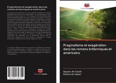 Borítókép a  Pragmatisme et exagération dans les romans britanniques et américains - hoz