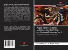 Couverture de Public policies in social assistance and technical psychological management: