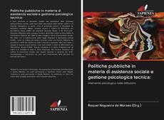 Bookcover of Politiche pubbliche in materia di assistenza sociale e gestione psicologica tecnica: