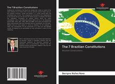 Bookcover of The 7 Brazilian Constitutions