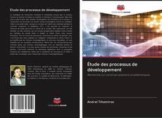 Couverture de Étude des processus de développement