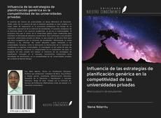 Bookcover of Influencia de las estrategias de planificación genérica en la competitividad de las universidades privadas