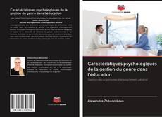 Bookcover of Caractéristiques psychologiques de la gestion du genre dans l'éducation