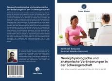 Bookcover of Neurophysiologische und anatomische Veränderungen in der Schwangerschaft