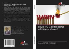 Bookcover of COVID-19 e la CRISI SOCIALE in DR Congo: Cosa so?