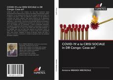 Copertina di COVID-19 e la CRISI SOCIALE in DR Congo: Cosa so?
