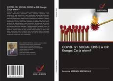 Обложка COVID-19 i SOCIAL CRISIS w DR Kongo: Co ja wiem?