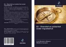 Bookcover of EU - Diversiteit en solidariteit onder migratiedruk