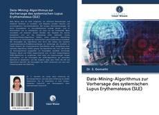 Обложка Data-Mining-Algorithmus zur Vorhersage des systemischen Lupus Erythematosus (SLE)