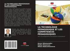 Bookcover of LA TECHNOLOGIE PÉDAGOGIQUE ET LES COMPÉTENCES PÉDAGOGIQUES