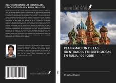 Bookcover of REAFIRMACION DE LAS IDENTIDADES ETNORELIGIOSAS EN RUSIA, 1991-2015