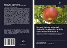 Copertina di Beheer van granaatappel verwelkingsziekte door middel van rizosfeer microflora