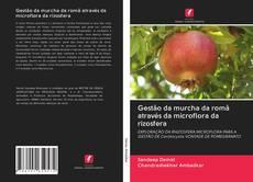 Copertina di Gestão da murcha da romã através da microflora da rizosfera