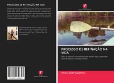 Capa do livro de PROCESSO DE REFINAÇÃO NA VIDA