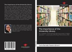 Bookcover of The importance of the University Library