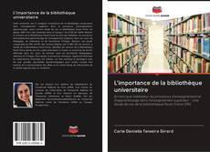 Couverture de L'importance de la bibliothèque universitaire