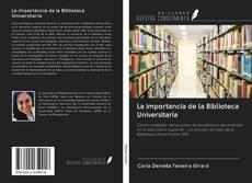 La importancia de la Biblioteca Universitaria kitap kapağı