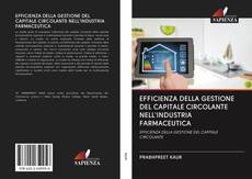 Bookcover of EFFICIENZA DELLA GESTIONE DEL CAPITALE CIRCOLANTE NELL'INDUSTRIA FARMACEUTICA