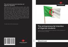 Buchcover von The entrepreneurial intention of Algerian students