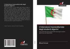 Copertina di L'intenzione imprenditoriale degli studenti algerini