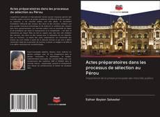 Borítókép a  Actes préparatoires dans les processus de sélection au Pérou - hoz