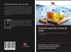 Copertina di TOXICITÉ AIGUË DE L'HUILE DE THYM