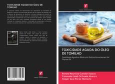 Capa do livro de TOXICIDADE AGUDA DO ÓLEO DE TOMILHO