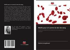 Bookcover of Motifs pour et contre le don de sang