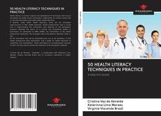 Bookcover of 50 HEALTH LITERACY TECHNIQUES IN PRACTICE