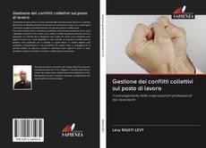 Bookcover of Gestione dei conflitti collettivi sul posto di lavoro