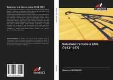 Copertina di Relazioni tra Italia e Libia (1983-1987)