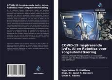 COVID-19 Inspirerende ivd's, AI en Robotica voor zorgautomatisering的封面