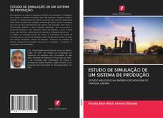 Capa do livro de ESTUDO DE SIMULAÇÃO DE UM SISTEMA DE PRODUÇÃO