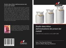 Bookcover of Studio descrittivo dell'evoluzione dei prezzi dei metalli